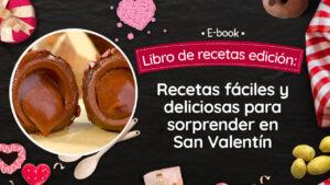 Recetas fáciles y deliciosas para sorprender en San Valentín