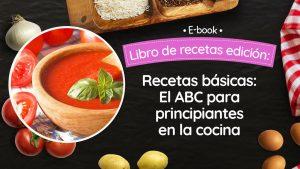 Recetas básicas: el ABC para principiantes en la cocina